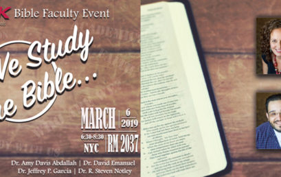 Why We Study The Bible – Bible Faculty Event – March 6, 2019
